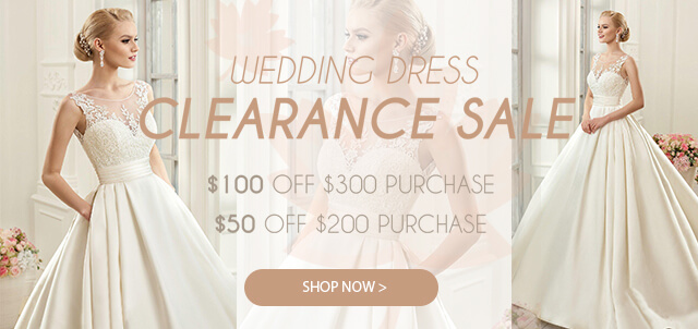 Wedding Dresses Clearance Sale!$100 Off $300 Purchase! $50 Off $100 Purchase! Free Shipping with $119 Purchase!